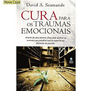 CURA PARA OS TRAUMAS EMOCIONAIS | DAVID A. SEAMANDS