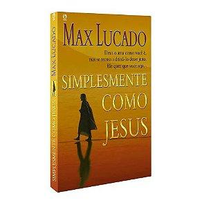 Simplesmente como Jesus- Max Lucado