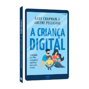 A CRIANÇA DIGITAL | GARY CHAPMAN & ARLENE PELLICANE