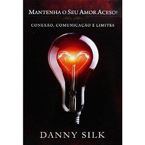 MANTENHA SEU AMOR ACESO! | DANNY SILK
