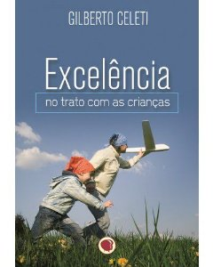 EXCELENCIA NO TRATO COM AS CRIANCAS