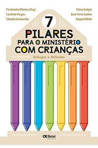 7 PILARES PARA O MINISTERIO COM CRIANCAS