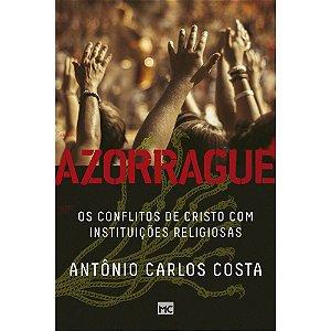 Azorrague: os conflitos de Cristo com instituições religiosas