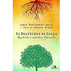 As doutrinas da graça: resgatando o verdadeiro evangelho