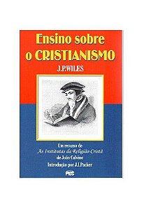 Ensino sobre o cristianismo: Um resumo de As institutas da religião cristã
