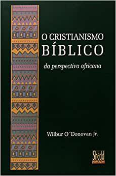 O cristianismo bíblico da perspectiva africana