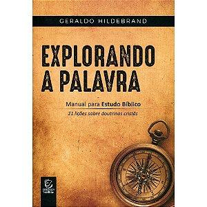 Explorando a palavra: manual para estudo bíblico