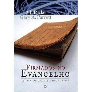 Firmados no evangelho: edificando crentes à moda antiga