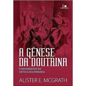 A gênese da doutrina: fundamentos da crítica doutrinária