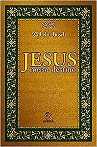Jesus nosso destino