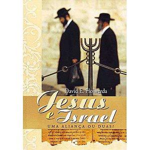Jesus e Israel: uma aliança ou duas