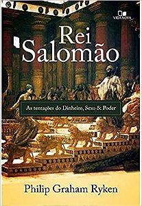 Rei Salomão: as tentações do dinheiro, sexo e poder