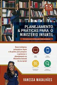 LANÇAMENTO | PLANEJAMENTO & PRÁTICAS PARA O MINISTÉRIO INFANTIL | VANESSA MAGALHÃES