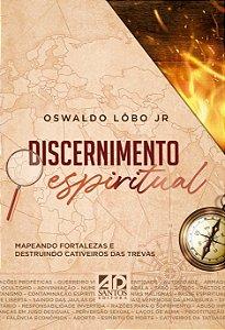 LANÇAMENTO | DISCERNIMENTO ESPIRITUAL | OSWALDO LÔBO JR