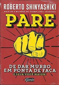 Livro Pare De Dar Murro Em Ponta De Faca - Roberto Shinyashiki
