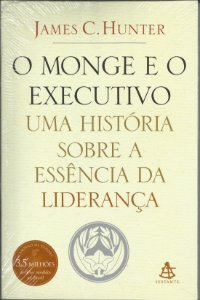 Livro O Monge E O Executivo James C. Hunter
