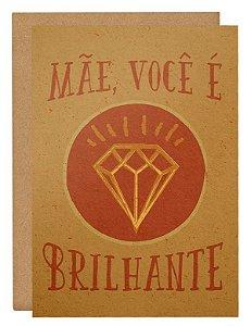 Cartão Mãe, você é brilhante