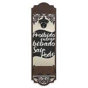 Abridor de Garrafa de Parede Proibido Entrar Bêbado Em Madeira