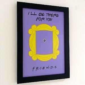Quadro com moldura I'll be there for you - Friends