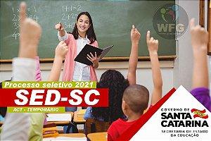 CURSO  SED-SC SELETIVO 2021 - EDITAL PUBLICADO EDUCAÇÃO  ( ANOS INICIAIS , ORIENTADOR DE CONVIVÊNCIA, ED. ESPECIAL, ED. INFANTIL, ED. FISICA, ARTES , PROF. PORTUGUÊS /  MATEMÁTICA / GEOGRAFIA)