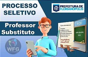 CURSO ONLINE PREF FLORIANÓPOLIS - PROFESSOR SUBSTITUTO ( ED. INFANTIL, ANOS INICIAIS, ED. FÍSICA, ORIENTADOR, EDUCAÇÃO ESPECIAL))