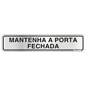 PLACA EM ALUM 5 X 25 MANTENHA A PORTA FECHADA