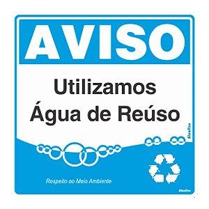 Placa 45x45cm Aviso Utilizamos Água De Reúso - 300al - Sinalize