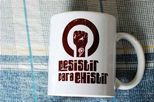 """Caneca """"Resistir para existir"""" #03"""