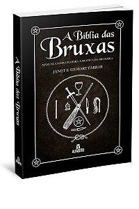 A Bíblia das Bruxas - Manual Completo para a Prática da Bruxaria