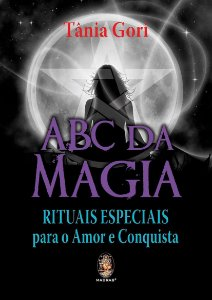 ABC da Magia Rituais Especiais para o Amor e Conquista