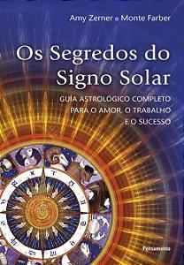 Os Segredos do Signo Solar: Guia Astrológico Completo Para O Amor, O Trabalho E O Sucesso