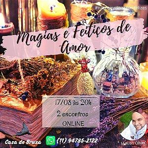 17/08/2020 - Magias & Feitiços de Amor (ONLINE)