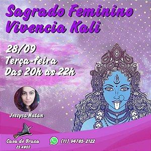 28/09/2021 - Terça-feira - Sagrado Feminino, abertura de caminhos com Kali (PRESENCIAL)
