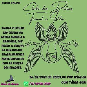 26/02/2021 - Clube das Deusas: Tiamat & Ishtar (ONLINE)