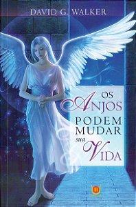Os Anjos podem mudar sua vida - Editora isis
