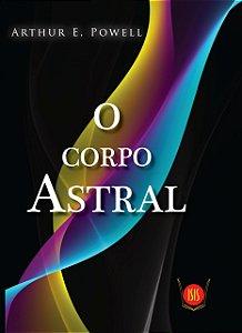 O Corpo Astral - Editora Isis