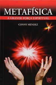 Metafisica - A Grande Força espiritual - Editora Isis