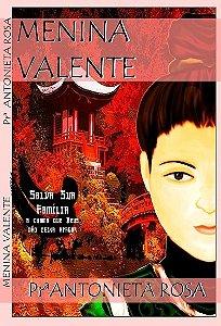 Menina Valente - Salva sua Família (Livro)