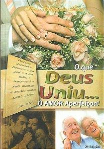 O que Deus uniu...O amor aperfeiçoa! (Livro)