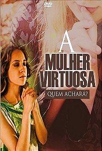 A Mulher virtuosa: Quem Achará (DVD)
