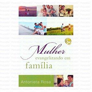 Mulher Evangelizando em Família (Livro)