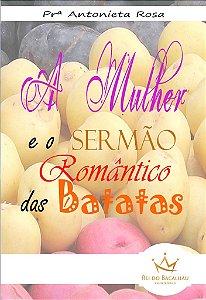 A Muher e o Sermão Romântico das Batatas (Livro)