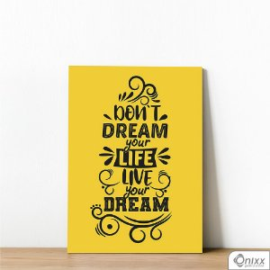 Placa Decorativa Don't Dream your Life Live Your Dream