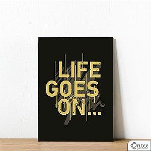 Placa Decorativa Life Goes On