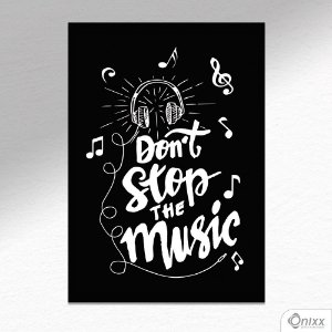 Placa Decorativa Dont Stop The Music A4