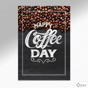 Placa Decorativa Happy Coffee Day Idea A4