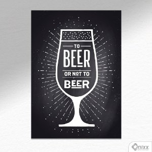 Placa Decorativa Beer Or Not To Beer Black A4