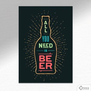 Placa Decorativa All You Need Beer A4