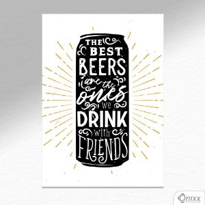 Placa Decorativa The Best Beer Are The Ones A4