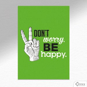 Placa Decorativa Don't Worry Be Happy A4